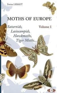 Moths of Europe. Volume 1, Saturnids, lasiocampids, hawkmoths, tiger moths..