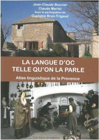 Atlas linguistique de la Provence. Volume 4, La langue d'oc telle qu'on la parle
