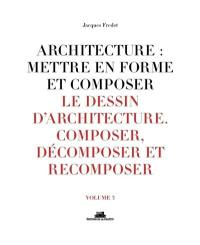 Architecture. Volume 3, Le dessin d'architecture