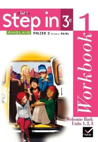 Let's step in, anglais 3e : workbook 1 et 2