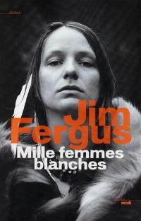 Mille femmes blanches,