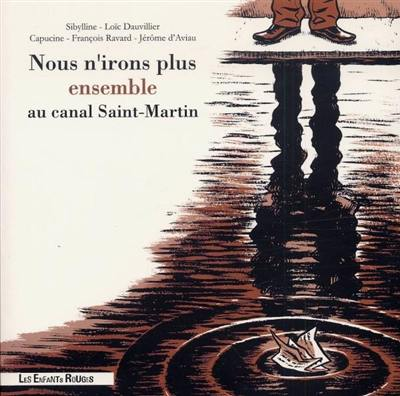 Nous n'irons plus ensemble au canal Saint-Martin