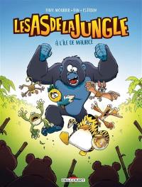 Les as de la jungle. Volume 1, A l'île de Maurice