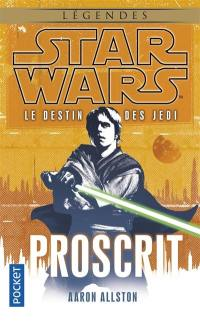 Le destin des Jedi. Volume 1, Proscrit
