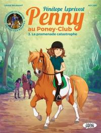 Penny au poney-club. Volume 3, La promenade catastrophe