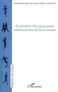 Evaluation des gymnastes adolescentes de haut niveau