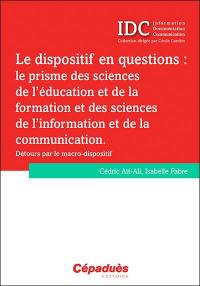 Le dispositif en questions