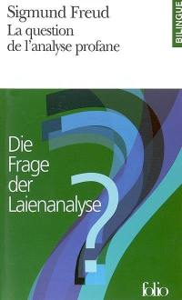 La question de l'analyse profane = Die Frage der Laienanalyse
