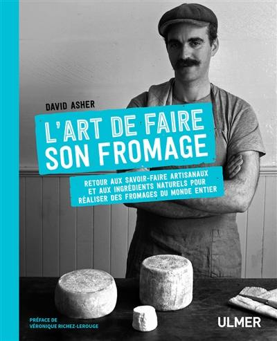 L'art de faire son fromage
