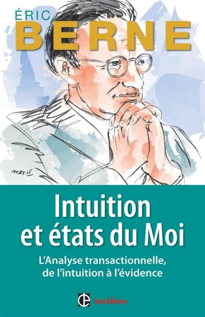 Livre Intuition Et Etats Du Moi Ecrit Par Eric Berne Intereditions