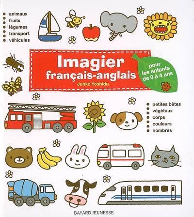 Livre Imagier Francais Anglais Ecrit Par Junko Yoshida Bayard Jeunesse 9782747021098
