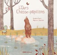 L'ours chasse-papillons