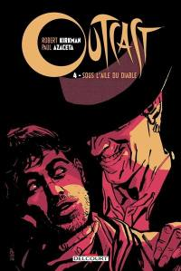 Outcast. Volume 4, Sous l'aile du diable