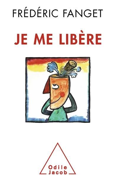 Je me libère - Frédéric Fanget
