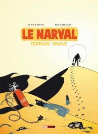 Le narval. Volume 2, Terrain vague