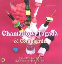 Chamallow, Tagada & compagnie
