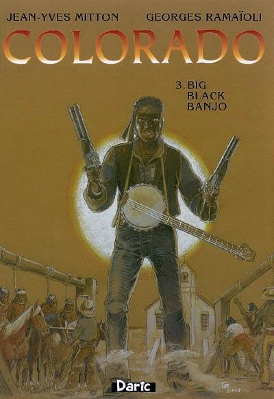 Colorado. Volume 3, Big black banjo
