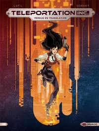 Teleportation Inc.. Volume 1, Perdus en translation