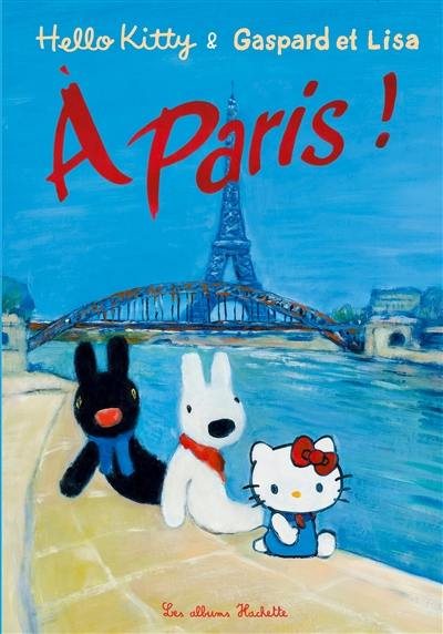 Gaspard et Lisa, Hello Kitty & Gaspard et Lisa à Paris !