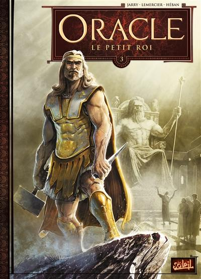 Oracle. Volume 3, Le petit roi