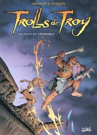Trolls de Troy. Volume 2, Le scalp du Vénérable