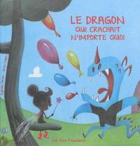 Le dragon qui crachait n'importe quoi