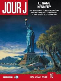 Jour J. Volume 10, Le gang Kennedy