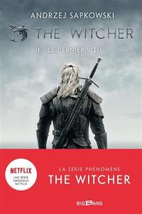 The witcher. Volume 1, Le dernier voeu