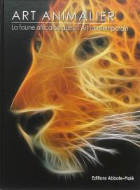 Art animalier. Volume 5, La faune africaine dans l'art contemporain