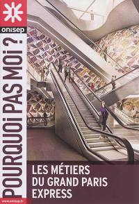 Les métiers du Grand Paris Express