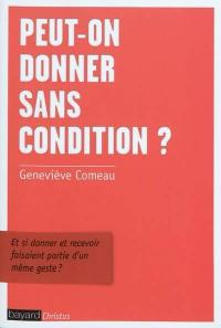 Peut-on donner sans conditions ?