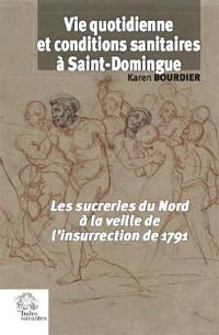 Vie quotidienne et conditions sanitaires à Saint-Domingue