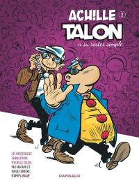 Les impétueuses tribulations d'Achille Talon. Volume 2, Achille Talon a su rester simple