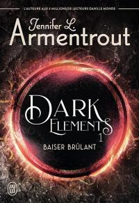 Dark elements. Volume 1, Baiser brûlant