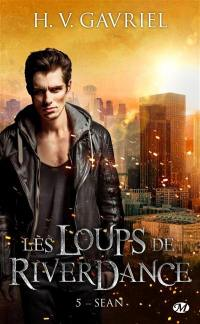 Les loups de Riverdance. Volume 5, Sean