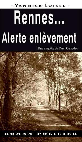 Une enquête de Yann Carradec, Rennes... Alerte enlèvement