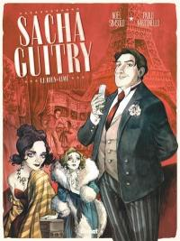 Sacha Guitry. Volume 1, Le bien-aimé