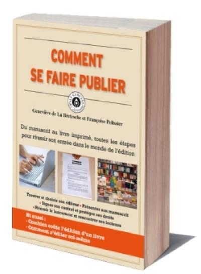 c6b3a3b43a6 Livre   Comment se faire publier écrit par Geneviève de La Bretesche et  Françoise Pelissier - Ed. 365 - 9782351553138