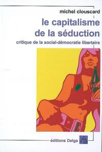 Le capitalisme de la séduction
