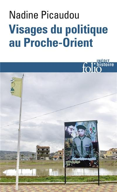 """Résultat de recherche d'images pour """"Nadine Picaudou (Gallimard)…. Visages du politique au Proche-Orient"""""""