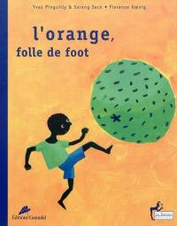 L'orange, folle de foot