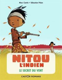 Nitou l'Indien. Volume 4, Le secret du vent