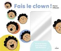 Fais le clown !