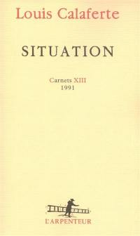 Carnets. Volume 13, Situation