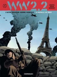 WW.2.2. Volume 1, La bataille de Paris