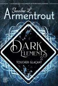 Dark elements. Volume 2, Toucher glaçant