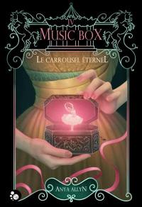 Le carroussel éternel. Volume 4, Music box
