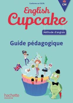 English cupcake CM : méthode d'anglais : guide pédagogique