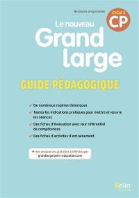 Le nouveau Grand large CP, cycle 2 : guide pédagogique