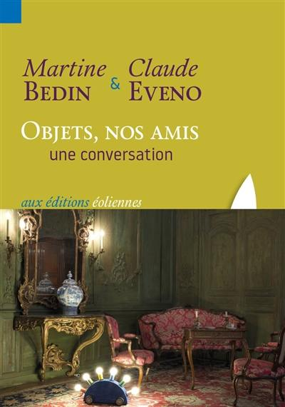 Objets, nos amis